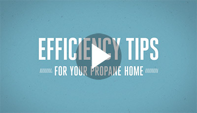 Watch this video for tips to make all of your propane appliances their most efficient!